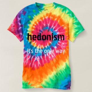Camiseta Hedonismo: É a única maneira