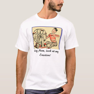 Camiseta Hey mamã, olhar em minha ereção!