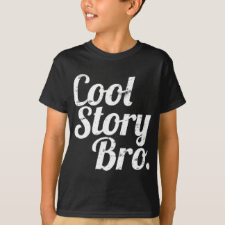 Camiseta História legal Bro.