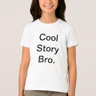 Camiseta História legal Bro. Diga-o outra vez