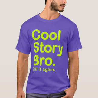 Camiseta História legal Bro. T-shirt americano do roupa