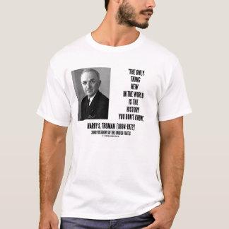 Camiseta História que nova da coisa de Harry Truman somente