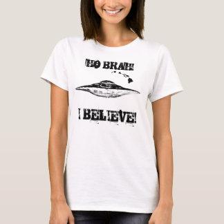 Camiseta Ho Brah! Eu acredito!