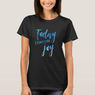 Camiseta Hoje eu escolho a fé cristã da aguarela da alegria