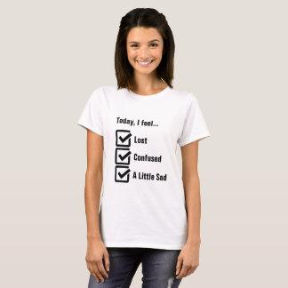 Camiseta Hoje, eu sinto lista de verificação perdida,