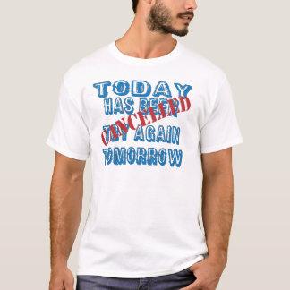 Camiseta Hoje foi tentativa cancelada outra vez amanhã
