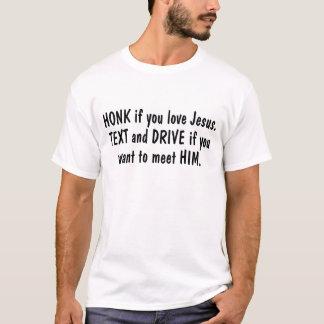 Camiseta Honk se você ama o texto de Jesus e conduza se
