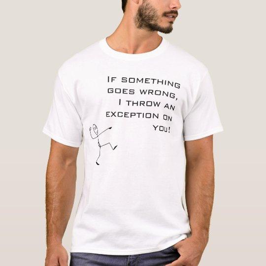 Camiseta I throw an exception on you