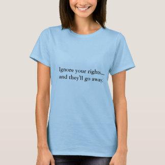 Camiseta Ignore seus direitos ..... e partirão