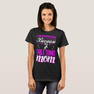 Camiseta Im bonito porque Tshirt da mamã do ténis de mesa