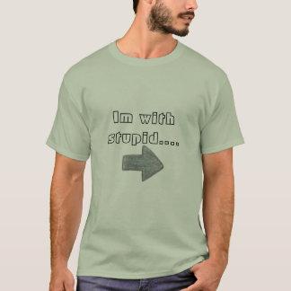 Camiseta Im com estúpido….