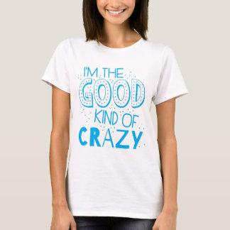 Camiseta im o bom tipo de louco