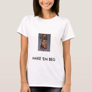Camiseta implorando, FAÇA-OS IMPLORAR