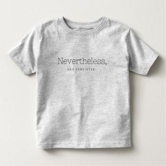Camiseta Infantil Não obstante, persistiu