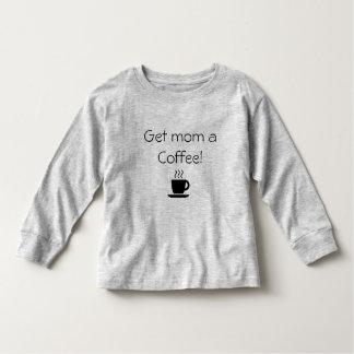 Camiseta Infantil Obtenha a mamã um café