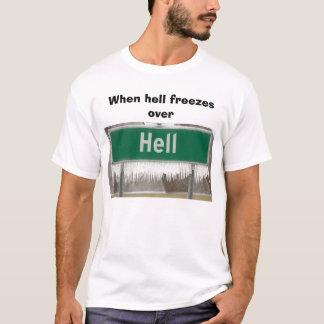 Camiseta inferno, quando o inferno se congelar sobre
