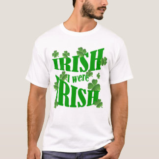 Camiseta Irlandês eu era irlandês