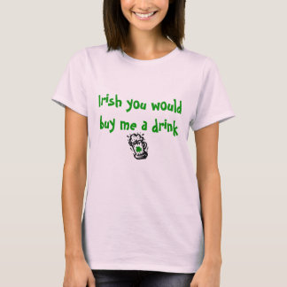 Camiseta Irlandês você comprar-me-ia uma bebida para o Dia