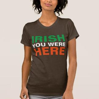Camiseta Irlandês você estava aqui