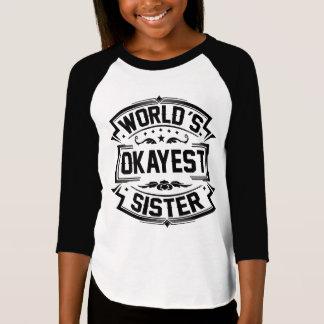 Camiseta Irmã do Okayest do mundo