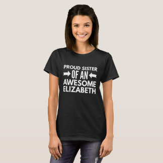 Camiseta Irmã orgulhosa de uma Elizabeth impressionante