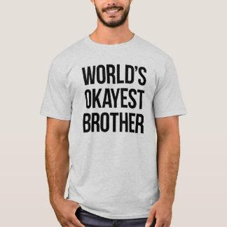 Camiseta Irmão do Okayest do mundo