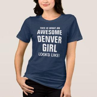 Camiseta Isto é que menina impressionante de Denver olha