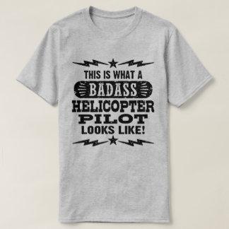 Camiseta Isto é que piloto do helicóptero de Badass olha