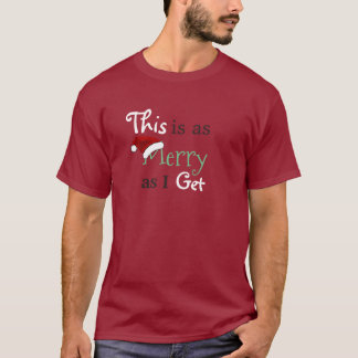 """Camiseta """"Isto é tão alegre como eu obtenho """""""