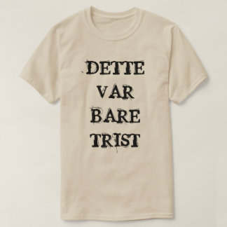 Camiseta isto era apenas triste no cinza norueguês