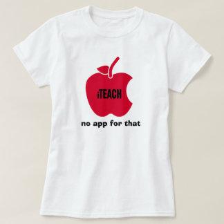 Camiseta iTeach. Nenhum app para isso. Os t-shirt dos