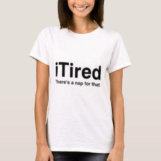 Camiseta iTired - há uma sesta para aquela