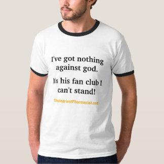Camiseta I've não obteve nada contra o deus