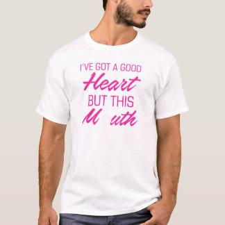 Camiseta I've obteve um bom coração mas esta boca