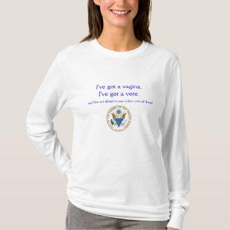 Camiseta I've obteve um Vagina. I've obteve um voto.