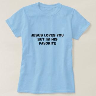 Camiseta JESUS AMA-O MAS eu sou SEU FAVORITO