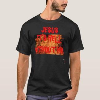 Camiseta JESUS está INFERNO SEM ELE T-SHIRT
