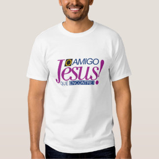 Camiseta Jesus o Amigo