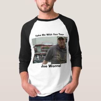 Camiseta Joe Worrel 3, Joe Worrel, toma-me com você a
