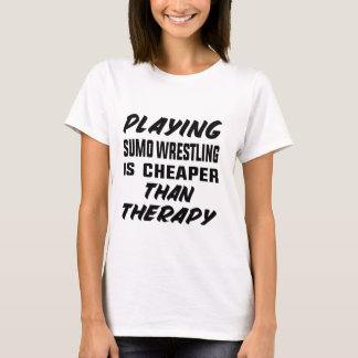 Camiseta Jogar a luta de Sumo é mais barato do que a