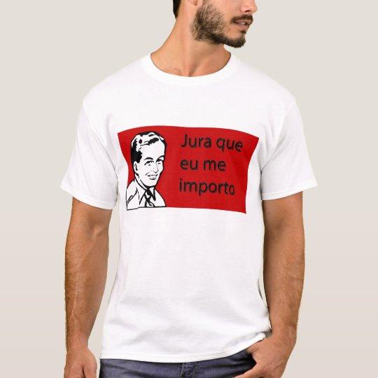 Camiseta Jura que eu me importo