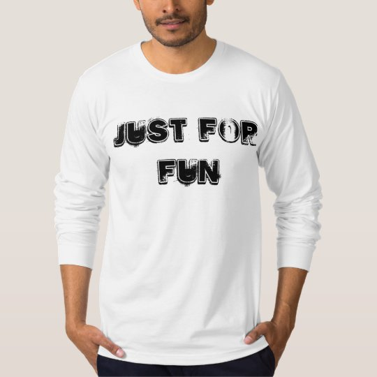 Camiseta Just For Fun Shirt