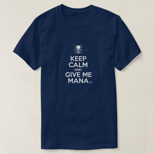 Camiseta Keep calm and give me mana
