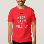 Camiseta Keep Calm and Pull Up - Mar Style 2012