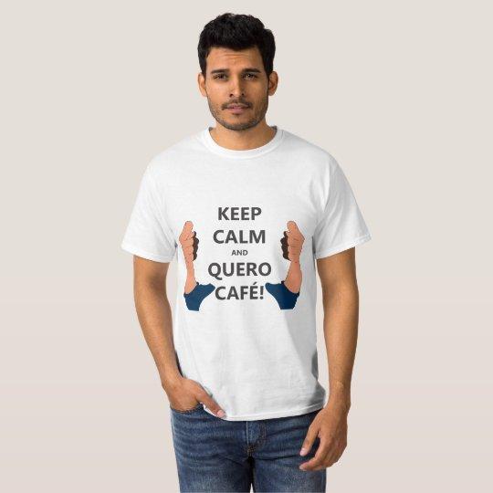Camiseta Keep Calm and Quero Café