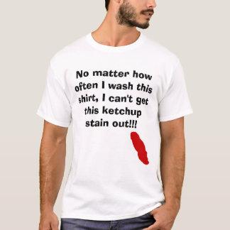 Camiseta Ketchup, não importa como frequentemente eu lavo