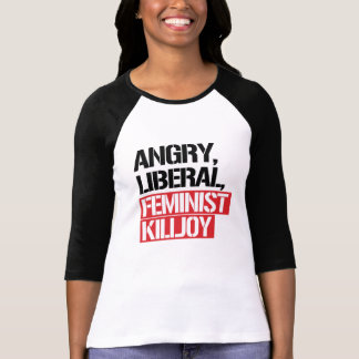Camiseta Killjoy feminista liberal irritado --