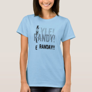 Camiseta Kyle! , RANDY! , KYLE, RANDAY!!