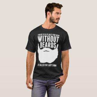 Camiseta Lá o lugar para homens sem barbas chamou Ladys