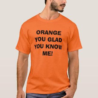 Camiseta Laranja você contente você conhece-me t-shirt